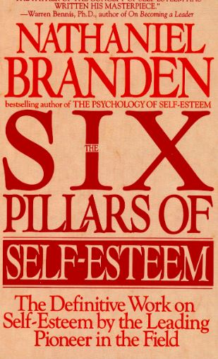 Six Pillars of Self Esteem,Six Pillars of self-esteem Quotes