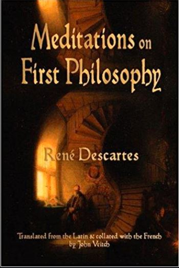 meditations on first philosophy,meditations on first philosophy summary