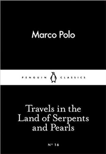 Travels In The Land Of Serpents And Pearls: Marco Polo, Travels In The Land Of Serpents And Pearls: Marco Polo summary