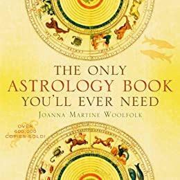 The Only Astrology Book You'll Ever Need pdf free download by Joanna Martine Woolfolk