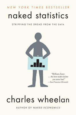 Naked Statistics: Stripping the Dread from the Data pdf free download by Charles Wheelan