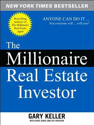 The Millionaire Real Estate Investor pdf free download by Gary Keller, ay Papasan and Dave Jenks