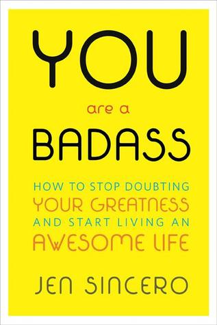 You are a Badass pdf free download by Jen Sincero